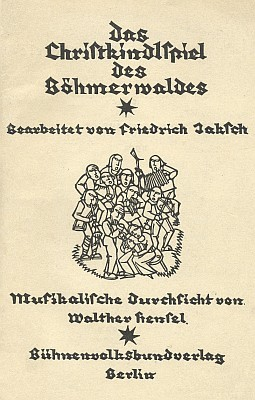 Obálka šumavské vánoční hry (1929), věnované H. Watzlikovi kpadesátinám aG.Jungbauerovi, vydanéberlínským nakladatelstvím Bühnenvolksbundverlag