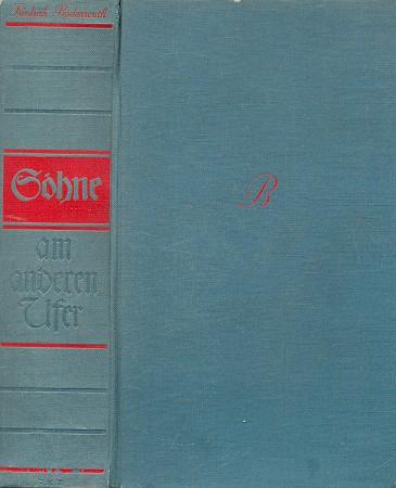 Vazba a hřbet románu, který už publikoval ve stejném berlínském nakladatelství také jen pod pseudonymem Bodenreuth, jehož iniciála připomíná rodné Budějovice (1940)