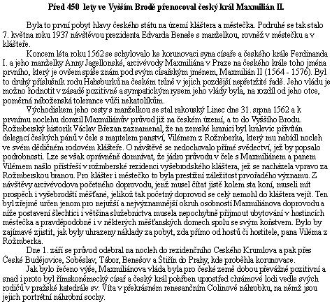 PhDr. Milan Hlinomaz, Ph.D., nám v březnu 2012 laskavě poskytl tento text před jeho uveřejněním ve Vyšebrodském zpravodaji