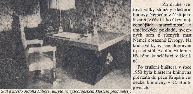 Jiný pramen hovoří o tom, že stůl, jistě ovšem týž, byl dopraven do Vyššího Brodu z říšského kancléřství v Berlíně