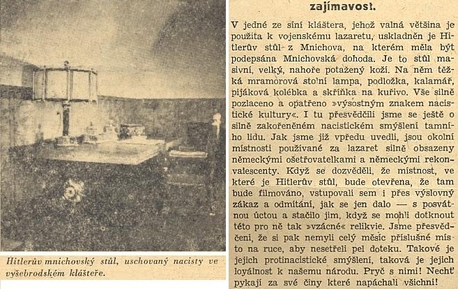 Za druhé světové války byl v zabraném klášteře zřízen vojenský lazaret a převezeny sem vedle nakradených uměleckých děl itakové nacistické relikvie jako Hitlerův stůl, na kterém byla údajně podepsána mnichovská dohoda