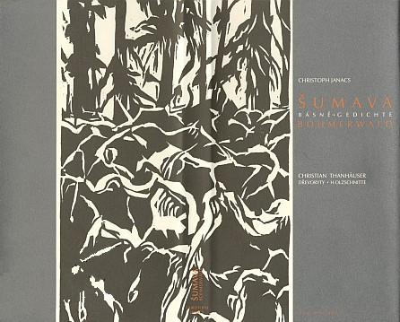 ... a obálka jejího dvojjazyčného vydání (2004) v nakladatelství Srdce Vltavy v Horní Plané s českými překlady Josefa Hrubého a dřevoryty Christiana Thanhäusera