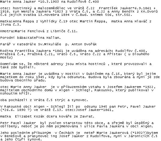 Z dopisu potomka rodu Jaukerových a badatele o jeho historii Petra Jaukera, který obsahuje nejen data hostinské Marie Anny Jaukerové, ale i mnoho dat s Jaukerovými souvisejících