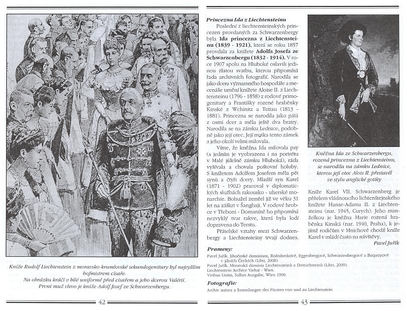 Článek Pavla Juříka ve 39. čísle časopisu Obnovená tradice líčí podrobně vazby rodu Schwarzenbergů a Liechtensteinů