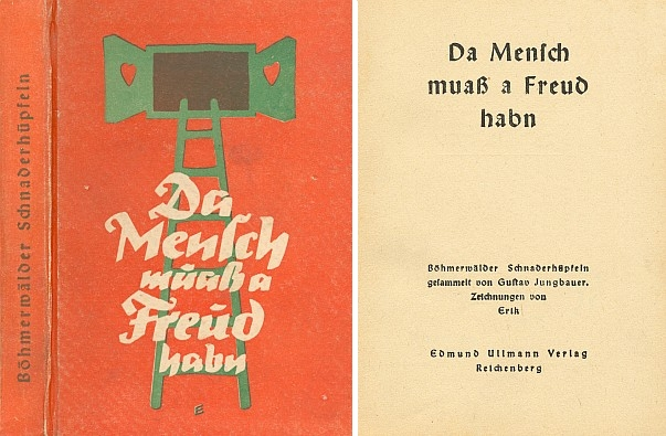 """Obálka a titulní list (1940) sborníku """"Böhmerwälder Schnaderhüpfeln"""", tj. šumavských škádlivých čtyřverší či dvojverší, zpívaných s jódlováním,     který sestavil a který vyšel v Liberci v nakladatelství Edmund Ullmann"""