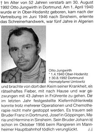 Jeho bratr Otto Jungwirth, o sedm let mladší nežli on, zemřel podle tohoto nekrologu, psaného Josefem Jungwirthem do krajanského měsíčníku, tři roky před ním na záhadnou horečku, kterou si přivezl zpětiletého pobytu v Alžírsku