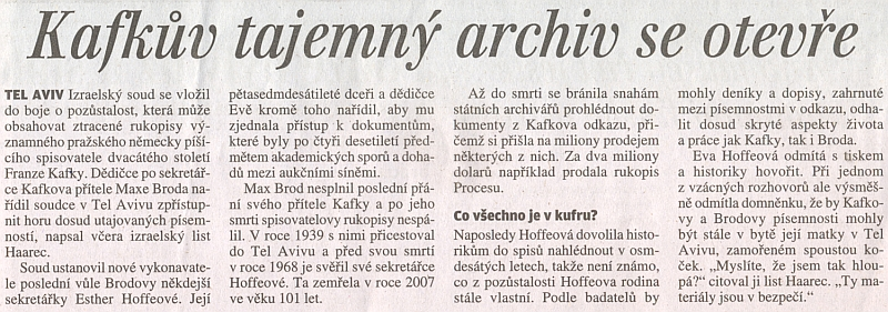 Zpráva z podzimu 2009 o osudu Kafkovy literární pozůstalosti budí kolem jeho jména nadále světový rozruch (viz i Josef Mühlberger)