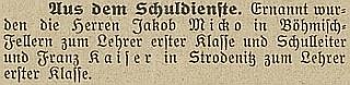 Takto referoval českobudějovický německý list o jeho nástupu do německé školy v Rožnově (Jakob Micko, přicházející do Českého Vrbného, je zastoupen i samostatně na stránkách Kohoutího kříže)