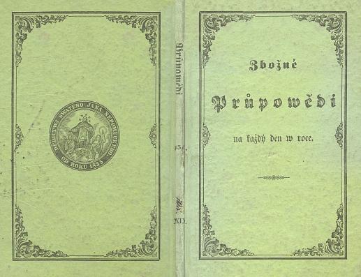 """Obálka (1851) jeho zbožných průpovědí """"ze zlaté knihy blahořečeného Tomáše Kempenského O následování Krista Pána ... nyní v českém a německém překladu pospolu ponejprv vydané"""""""