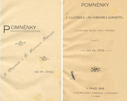 Obálka (1898) a titulní list s předmluvou bratrovou, psanou v Klokotech roku 1830, s jeho, psanou v Kaplici roku 1868 ke třetímu už vydání, posléze i s úvodem vydavatele muzejního rukopisu v roce 1898