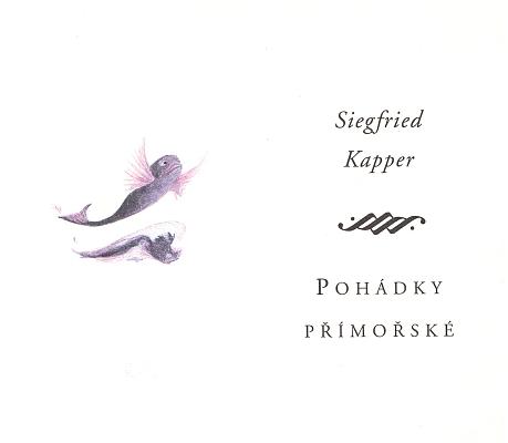 Obálka, předsádka a titulní list (1998) nového vydání jeho jediné české knihy (Nakladatelství Franze Kafky vPraze), kterou je osobité zpracování dalmatských pohádek