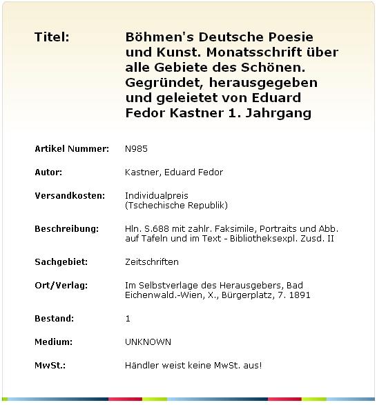 Inzerát z evropské databanky antikvárních knih nabízí 1. ročník jím vydávaného měsíčníku, který se věnoval německé poezii a umění v Čechách