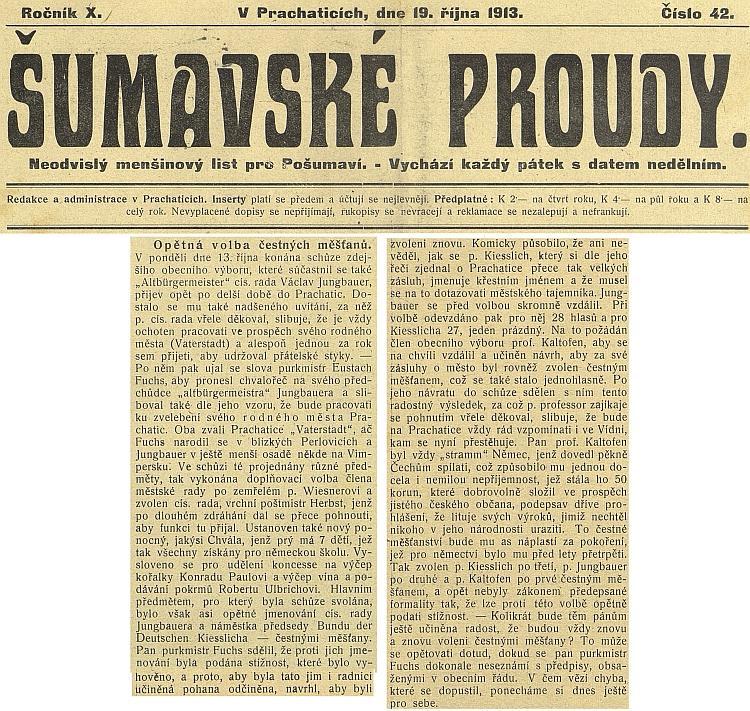 """Takto referoval český list""""Šumavské proudy"""" o jeho volbě prachatickým čestným měšťanem v roce 1913 - spolu s ním byl tímto titulem na témže zasedání obecního výboru poctěn i Edmund Kaltofen"""