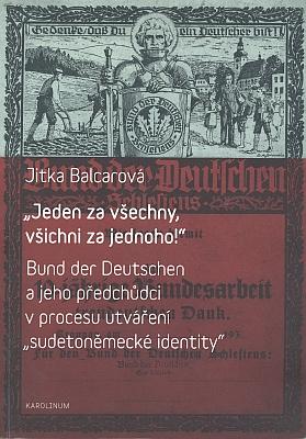 """Obálka (2013) knihy Jitky Balcarové z nakladatelství Karolinum o spolcích, majících utvářet """"sudetoněmeckou identitu"""""""