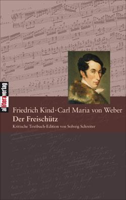 Obálka (2007) kritického vydání Kindova libreta k Weberově     slavné opeře v mnichovském nakladatelství Allitera