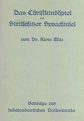 Obálka (1939) Milzovy monografie o vánoční hře ze strýčického jazykového ostrova vydané Franzem Krausem vLiberci