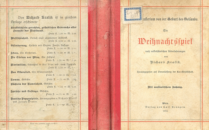 """Vazba (1884) jeho """"vánoční hry podle lidové tradice"""" s podtitulem """"Mysterium o narození Spasitelově"""" se štítkem fondu """"Literatur"""" řádové knihovny      českobudějovických redemptoristů a s výčtem Kralikových knih vydaných vídeňským nakladatelstvím Carl Konegen"""