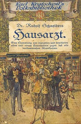 """Obálka """"domácího lékaře"""" z jeho edice Volksbibliothek zachycuje dokonce průčelí jeho knihkupectví, kde byl na českobudějovickém náměstí později i """"můj"""" antikvariát"""