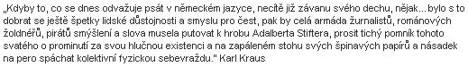 """Pražské nakladatelství Vitalis připomnělo na svých webových stranách k českým překladům Stifterových děl     itato Krausova slova o """"jihočeském básníkovi"""", jak Vitalis Stiftera označuje"""