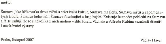 """Motto Václava Havla k výstavě """"Šumava: Alfred Kubin / Josef Váchal v Západočeské galerii v Plzni 2007"""