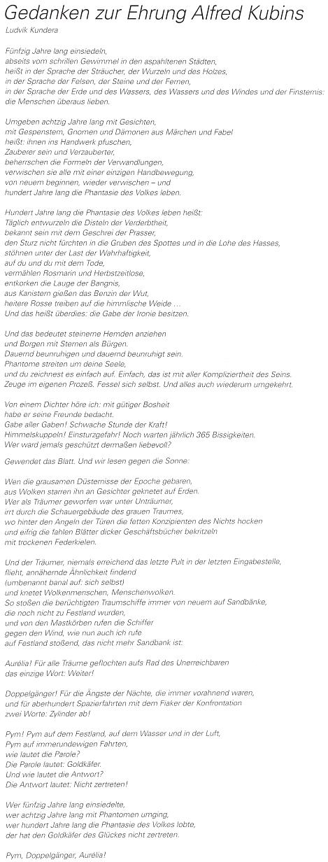Báseň Ludvíka Kundery, přeložená do němčiny Vilémem Reichmannem a psaná Kunderou česky na Kubinovu počest