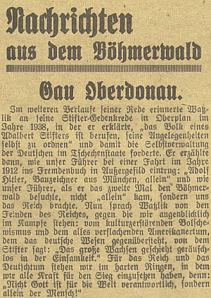 """Hans Watzlik roku 1943 v projevu k 75. výročí úmrtí Adalberta Stiftera, proneseném v Horní Plané, připomněl idvě Hitlerovy cesty naŠumavu: tu prvou 1912, kdy se na Kvildě zapsal do návštěvní knihy zdejšího hostince jako """"stavební kreslič z Mnichova, sám"""", tj.bez přítele, druhou pak, za níž """"už ne sám"""", jak Watzlik poznamenává, """"nám přinesl Říši"""" - acelkem po pravdě uzavírá Stifterovými slovy: """"Nikoli Bůh je zodpovědný zasvět, nýbrž jen člověk sám."""""""