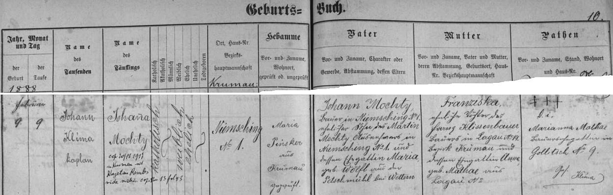 Záznam českokrumlovské křestní matriky o narození její matky Johanny v únoru roku 1888 v Němčí čp. 1 tamnímu sedláku Johannu Mochtymu a jeho ženě Franzisce, roz. Klissenbauerové ze Slavkova čp. 14