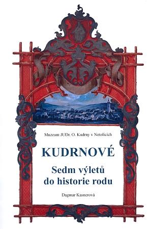 Obálka (2013) publikace k historii jeho rodu, vydané ke 100. výročí otevření Muzea JUDr. Otakara Kudrny v Netolicích