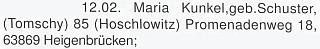"""Připomínka jejích pětaosmdesátin v krajanském měsíčníku uvádí chybně její dívčí příjmení záměnou s usedlostním označením čp. 10 rodných Hašlovicích """"Schuaster-Haus"""""""