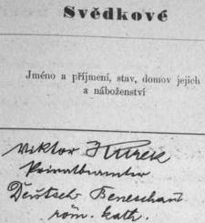 Jeho podpis v roli svědka na jedné českobudějovické svatbě v listopadu roku 1925, kdy se označuje jako soukromý úředník