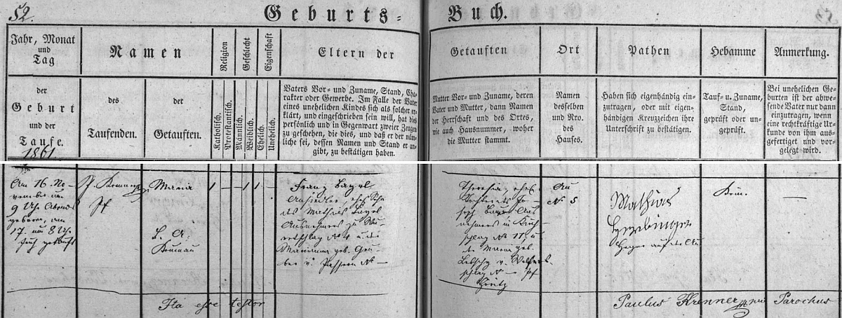 """Podle tohoto záznamu v křestní matrice farní obce Světlík se narodila 16. listopadu roku 1861 na adrese """"Au N. 5"""", tj.dnes zaniklý Bedřichov (Friedrichsau), ves založená roku 1833 v lokalitě """"Kirchschläger Au"""" (také Čert vlese /Teufel am Wald/) jako kolonie 24 stavení, pojmenovaná po kardinálu Bedřichu Schwarzenbergovi (dnes se tu těží rašelina), ato jako dcera Franze Bayrla (jeho otec Mathias Bayrl je tu uveden jako výměnkář v Malém Černíkově /Wuretschlag/ čp. 4, jeho matka Marianna, byla roz. Gruberová z Pasovar /Passern/) a jeho ženy Theresie, dcery Josepha Bauera ze Světlíku čp. 11 a Marie, roz. Lebschy ze zaniklých dnes Vojslav (Wolfsdorf, zde psáno Wolfersdorf), jako kmotr je tu podepsán Mathias Herbinger, """"Heger auf der Au"""", tj. hajný v Bedřichově"""
