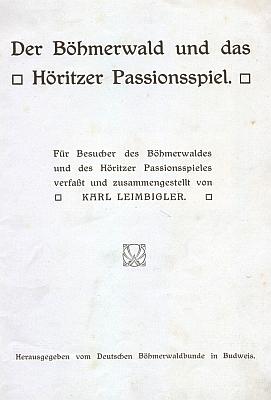 Obálka a titulní list (1908) jeho brožury pro návštěvníky pašijových her v Hořicích na Šumavě s bohatým fotografickým doprovodem JosefaSeidela
