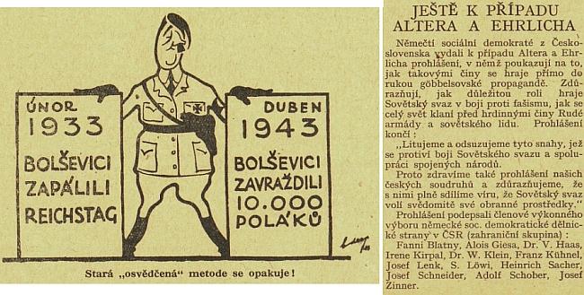 """Jeho jméno vidíme mezi signatáři prohlášení výkonného výboru """"německé soc. demokratické dělnické strany v ČSR (zahraniční skupina)"""" k """"případu Altera a Ehrlicha"""" (viz např. Wikipedia); článek v exilových novinách """"Nové Československo"""" byl doprovázen karikaturou srovnávající tento případ smasakrem v Katyni - až po roce 1990 Rusko přiznalo, že oba tyto zločiny měly skutečně společné pachatele, funkcionáře stalinistické KSSS a katy NKVD"""