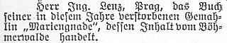 """V září 1928 se objevila v """"Budweiser Zeitung"""" tato krátká zpráva o tom, že manžel v tomto roce zesnulé autorky věnoval Šumavskému muzeu v Horní Plané román """"Mariengnade"""", jehož """"obsah pojednává o Šumavě"""""""