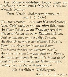 Tady je báseň věnovaná Šumavskému muzeu v Pasově celá (úvodní čtyřverší by znělo asi takto: Co ztratili jsme, naše srdce kruší, nevyváží to zlato, aniž drahokam! Na tomto místě útěchu přej duši jak zoufalec, když uvítá jej chrám.)