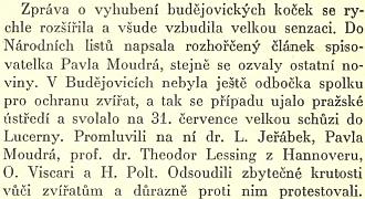"""V knize Františka Rady """"Když se psalo T.G.M."""" se nachází i tato zmínka o jeho českobudějovickém projevu včervenci roku 1924, kdy sem přijel z Hannoveru protestovat proti hubení zdejších koček, vyvolanému pokousáním čtyřčlenné rodiny vzteklou kočkou"""
