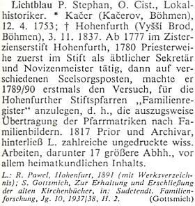 Nejvěrohodnější co do údaje o jeho rodišti se zdá být heslo Severina Gottsmiche v rakouském biografickém lexikonu, poněvadž se opírá oautorův článek včasopise Sudetendeutsche Familienforschung