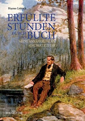 Obálka jeho knihy o Stifterovi (Akazia Verlag, Gutau, 2014)