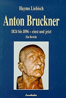 Obálka jiné jeho knihy o Antonu Brucknerovi (Ennsthaler Verlag, Steyr, 1995)