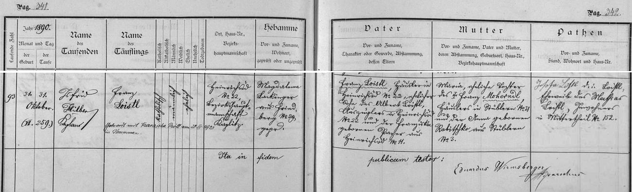 Frymburská matrika uvádí, že se ten starší z obou narodil v Hrdoňově čp. 22 (od čp. 20 byly číslovány domy už na blízké samotě Lojzova Paseka) Franzi Loistlovi a jeho ženě Marii, roz. Moherndlové, pocházející z Posudova