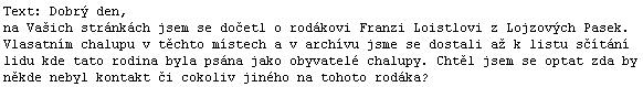 V lednu 2011 došel na adresu Kohoutího kříže tento dopis - kontakt jsme zprostředkovali, třeba bude mít příběh pokračování