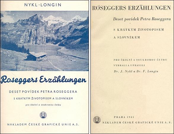 Obálka a titulní list (1941) výboru Roseggerových povídek vydaného Českou grafickou unií v Praze, k němuž napsal úvodní životopis autorův