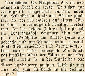 Když byli na podzim roku 1950 vysídleni poslední Němci z Horské Kvildy, přinesl ssebou jeden z nich starý soumarský zvon, který kdysi chránil poutníky před zblouděním do slatí a podle dobově příznačného textu vkrajanském časopise z června roku 1951 by mohl jednou svolat vyhnance k návratu domů