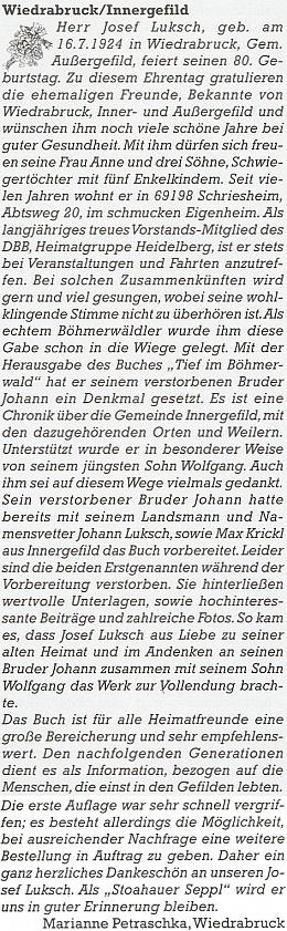 O vzniku rodácké knihy o Horské Kvildě tu v pozdravu k osmdesátinám JosefaLuksche píše paní Marianne Petraschkaová, rodem z Vydřího Mostu (Wiedrabruck)