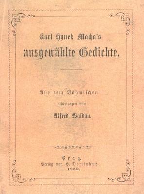 Jeho vybrané básně přeložil a roku 1862 vPraze vydal Alfred Waldau (vl. jm. Josef Jarosch), německy mluvící právník adůstojník rakouské armády, narozený rok poMáchově skonu a zesnulý jako c.k. notář vŽacléři roku 1882
