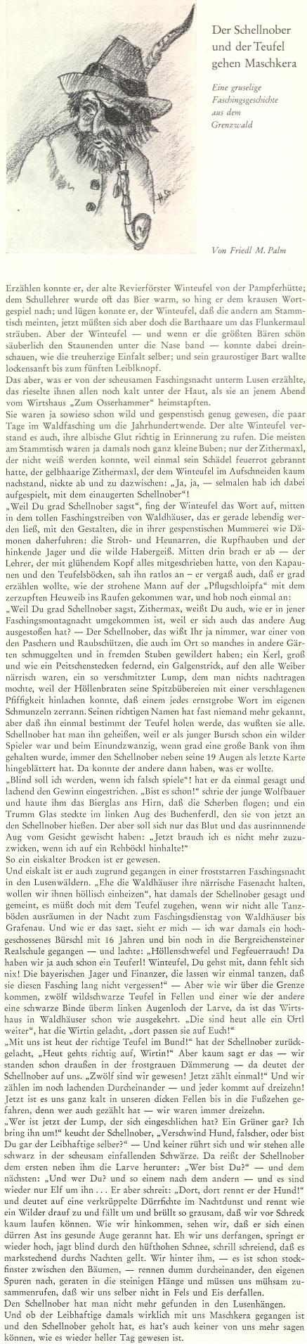 Tuto povídku, uvedenou v šumavském krajanském kalendáři kresbou prachatického rodáka, výtvarníka apedagoga Heinze Steidla (1911-1998), podepsala svým dívčím příjmením