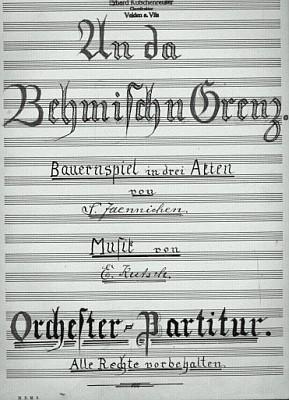 """Orchestrální partitura selské hry se zpěvy """"Načeské hranici"""" s Kutschenreuterovou hudbou"""