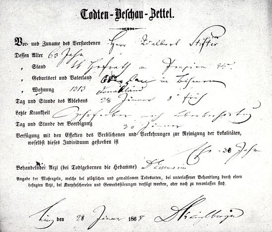 """Lístek o ohledání Stifterovy mrtvoly uvádí jako posledni nemoc zesnulého """"vysilující horečku po ztvrdnutí jater"""" a rubriku o opatřeních při náhlém a nezvyklém způsobu úmrtí nechává podepsaný tu Dr. Franz Keinzelsberger nevyplněnu"""