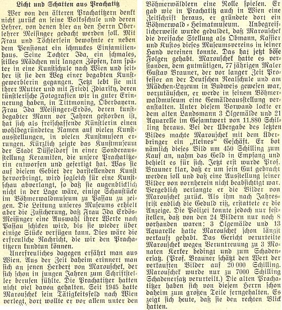Nepodepsaný text na stránkách krajanského měsíčníku podává mj. zprávu o tom, že Marouschek vylákal obrazy od Gustava Braunera a zčásti je rozprodal, takže byl ve Vídni odsouzen ke 3 měsícům vězení a pokutě 7 tisíc šilinků, ačkoli Brauner si ztracených děl cenil na 20 tisíc šilinků - zpráva dodává, že Marouschek nebyl mnohými oblíben už dávno a že jim jeho pád dává za pravdu