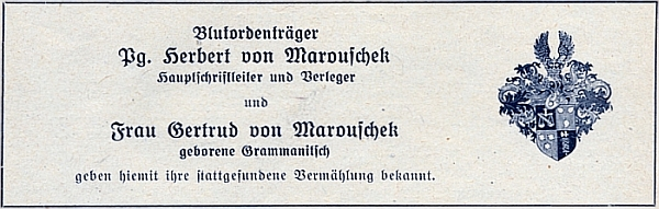 """""""Nositel Řádu krve"""" (""""Blutorden""""), udělovaného od roku 1933 """"Vůdcem"""" na paměť jeho puče, potlačeného odeset let dříve, tu roku 1941 v lednovém čísle svého časopisu oznamuje svou svatbu s paní Gertrud, roz. Grammanitsch, od nynějška """"von Marouschek"""""""